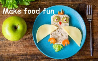 Make food fun